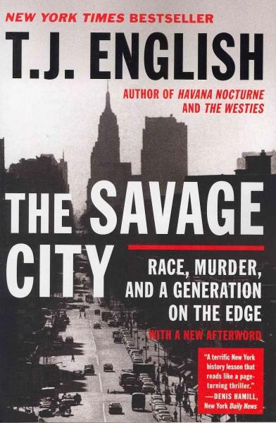 The Savage City: Race, Murder, and a Generation on the Edge (Paperback)