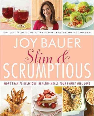 Slim & Scrumptious: More Than 75 Delicious, Healthy Meals Your Family Will Love (Paperback)