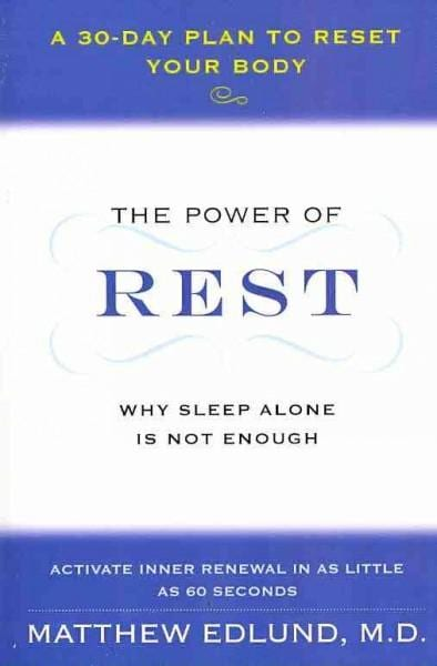 The Power of Rest: Why Sleep Alone Is Not Enough: A 30-Day Plan to Reset Your Body (Paperback)