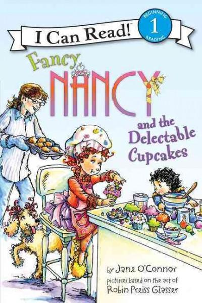 Fancy Nancy and the Delectable Cupcakes (Paperback)