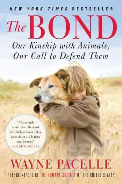The Bond: Our Kinship With Animals, Our Call to Defend Them (Paperback)