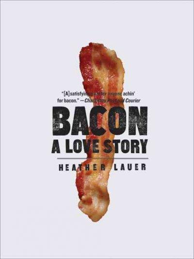 Bacon: A Love Story (Paperback)
