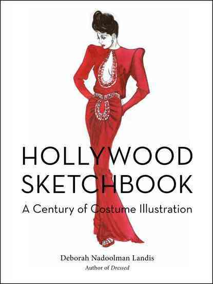 Hollywood Sketchbook: A Century of Costume Illustration (Hardcover) - Thumbnail 0