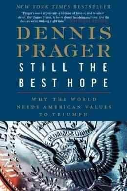 Still the Best Hope: Why the World Needs American Values to Triumph (Paperback)