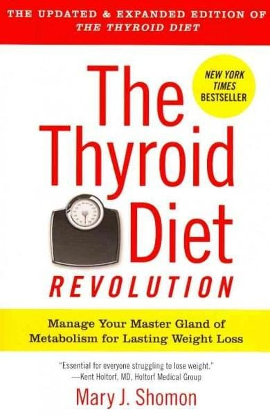 The Thyroid Diet Revolution: Manage Your Master Gland of Metabolism for Lasting Weight Loss (Paperback)