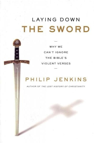 Laying Down the Sword: Why We Can't Ignore the Bible's Violent Verses (Paperback)