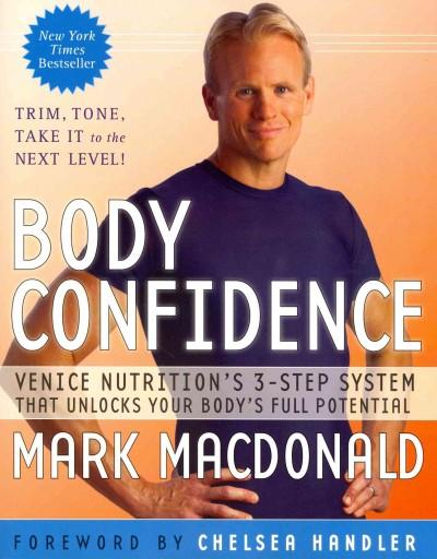 Body Confidence: Venice Nutrition's 3-Step System That Unlocks Your Body's Full Potential (Paperback)
