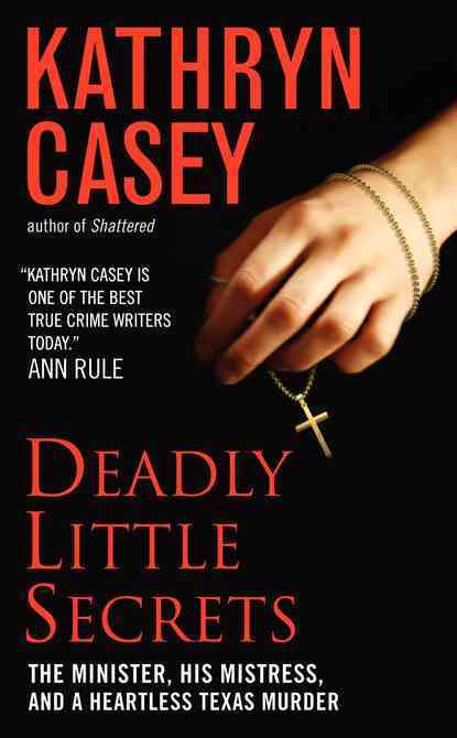 Deadly Little Secrets: The Minister, His Mistress, and a Heartless Texas Murder (Paperback)