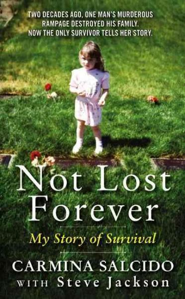 Not Lost Forever: My Story of Survival (Paperback)