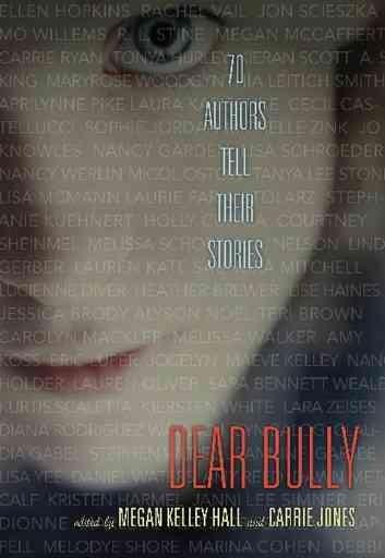 Dear Bully: 70 Authors Tell Their Stories (Paperback)