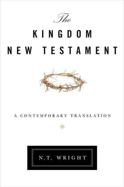 The Kingdom New Testament: A Contemporary Translation (Hardcover)