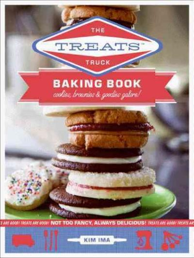 The Treats Truck Baking Book: Cookies, Brownies & Goodies Galore! (Hardcover)
