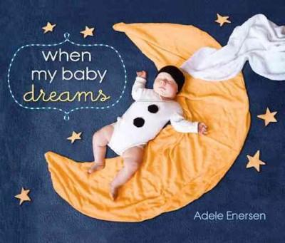 When My Baby Dreams (Hardcover)