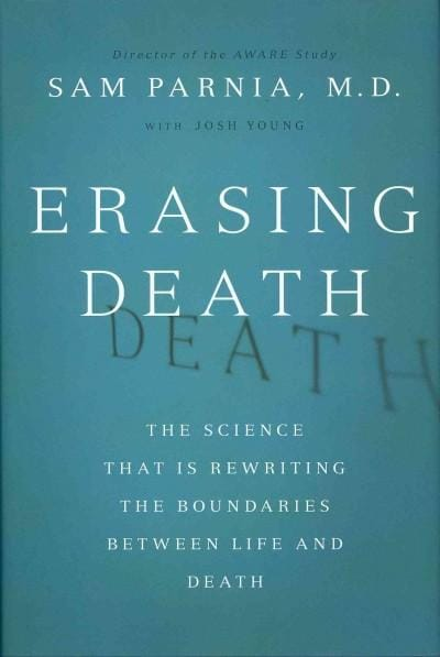 Erasing Death: The Science That Is Rewriting the Boundaries Between Life and Death (Hardcover)