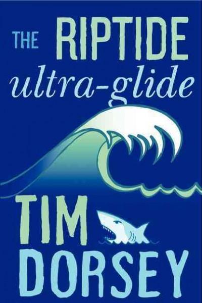 The Riptide Ultra-Glide (Hardcover)