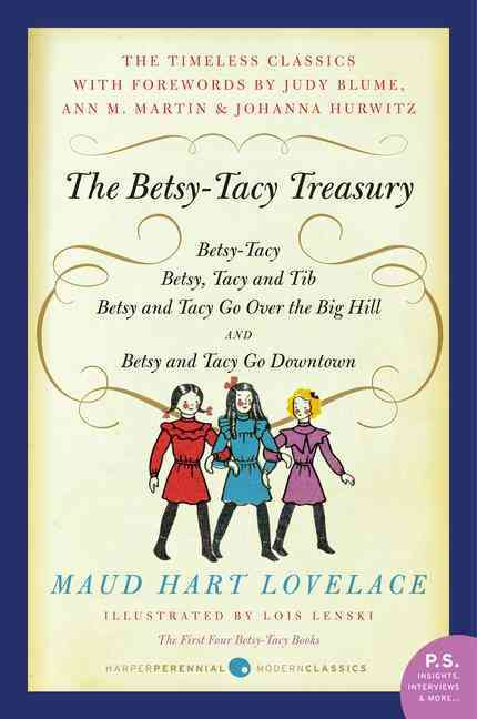 The Betsy-Tacy Treasury: Betsy-Tacy, Betsy-Tasy and Tib, Betsy and Tacy Go Over the Big Hill, Betsy and Tacy Go D... (Paperback)
