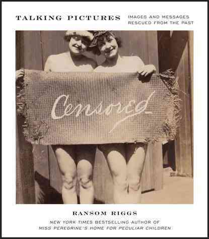 Talking Pictures: Images and Messages Rescued from the Past (Paperback)