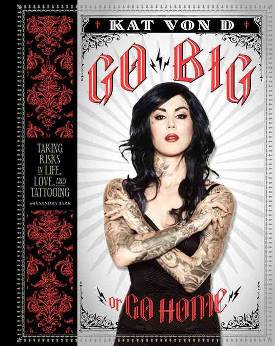 Go Big or Go Home: Taking Risks in Life, Love, and Tattooing (Hardcover)