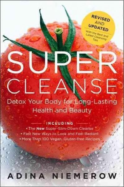 Super Cleanse: Detox Your Body for Long-Lasting Health and Beauty (Paperback)