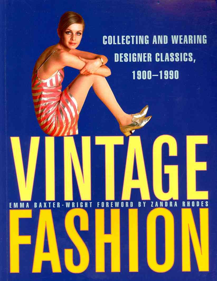 Vintage Fashion: Collecting and Wearing Designer Classics (Paperback)