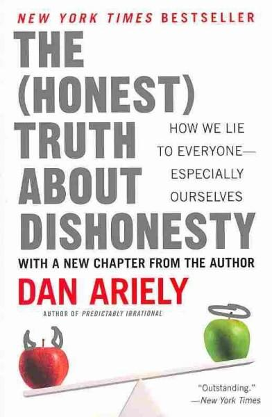 The Honest Truth About Dishonesty: How We Lie to Everyone-especially Ourselves (Paperback)