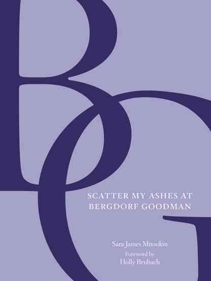 Scatter My Ashes at Bergdorf Goodman (Hardcover)