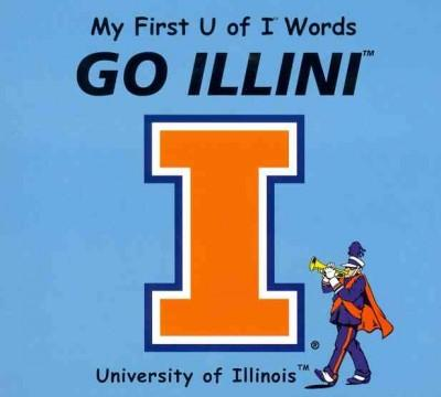 My First U of I Words Go Illini (Board book)