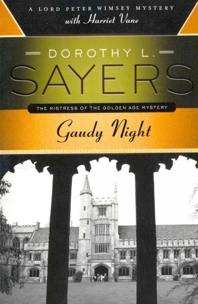 Gaudy Night: A Lord Peter Wimsey Mystery with Harriet Vane (Paperback)