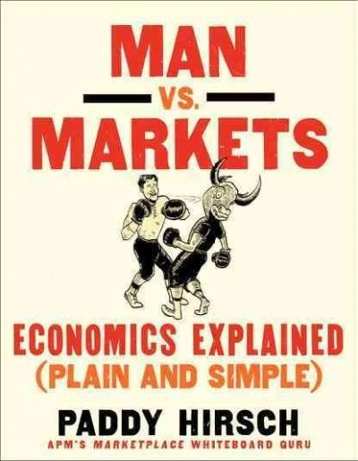 Man vs. Markets: Economics Explained (Plain and Simple) (Paperback)