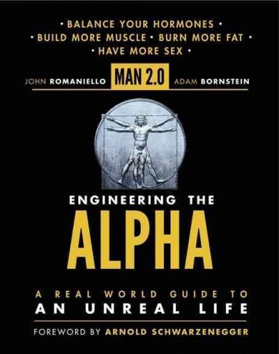 Man 2.0 Engineering the Alpha: A Real World Guide to an Unreal Life (Hardcover)