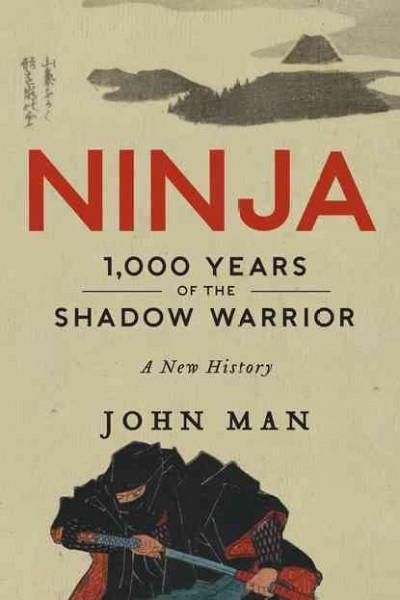 Ninja: 1,000 Years of the Shadow Warrior (Hardcover)
