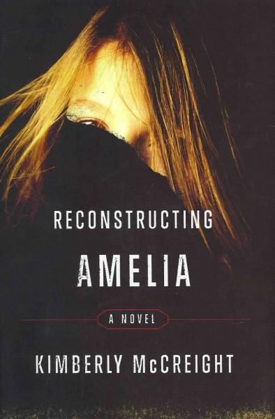 Reconstructing Amelia (Hardcover)