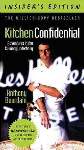 Kitchen Confidential: Adventures in the Culinary Underbelly, Insider's Edition (Paperback)