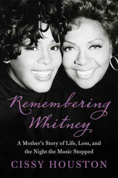 Remembering Whitney: My Story of Love, Loss, and the Night the Music Stopped (Hardcover)
