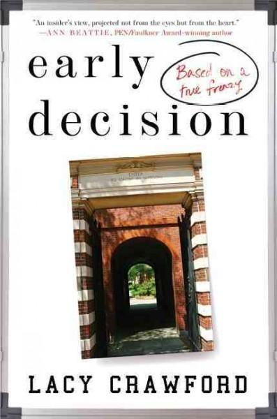 Early Decision: Based on a True Frenzy (Hardcover)