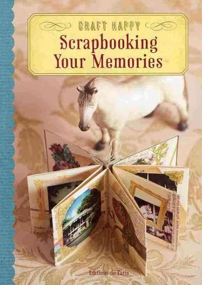 Scrapbooking Your Memories (Paperback)