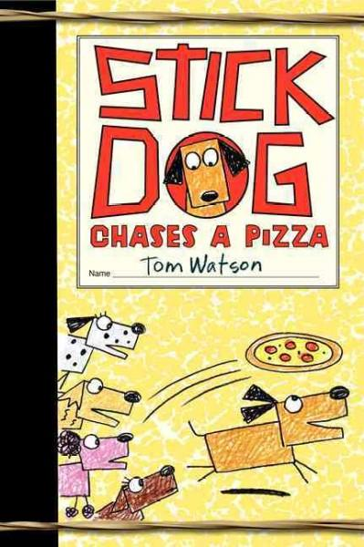Stick Dog Chases a Pizza (Hardcover)