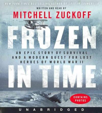 Frozen in Time: An Epic Story of Survival and a Modern Quest for Lost Heroes of World War II (CD-Audio)