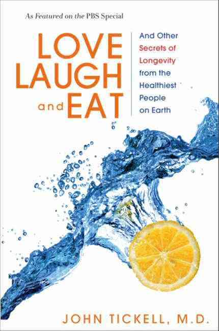 Love, Laugh, and Eat: And Other Secrets of Longevity from the Healthiest People on Earth (Hardcover)