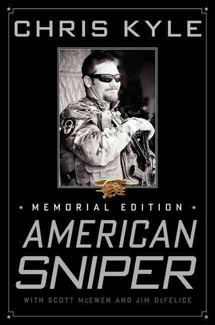 American Sniper: The Autobiography of the Most Lethal Sniper in U.S. Military History, Memorial Edition (Hardcover)