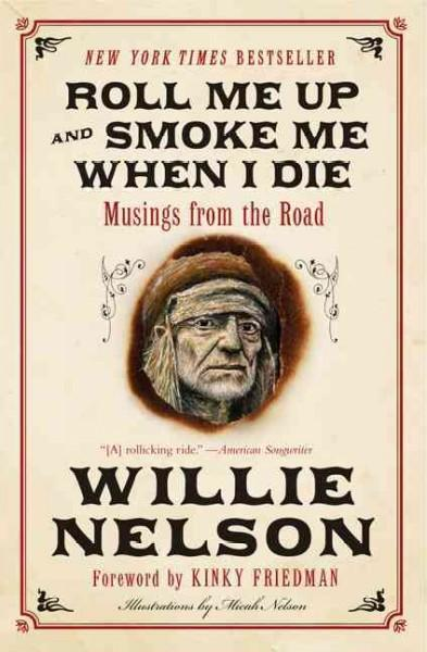 Roll Me Up and Smoke Me When I Die: Musings from the Road (Paperback)