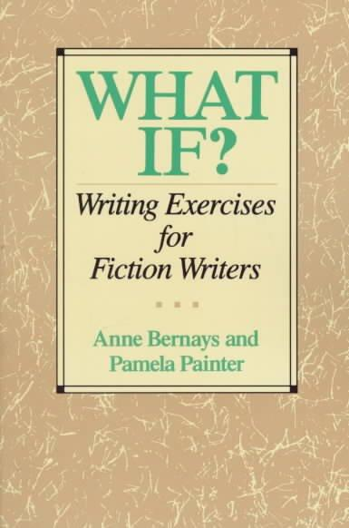 What If?: Writing Exercises for Fiction Writers (Paperback)