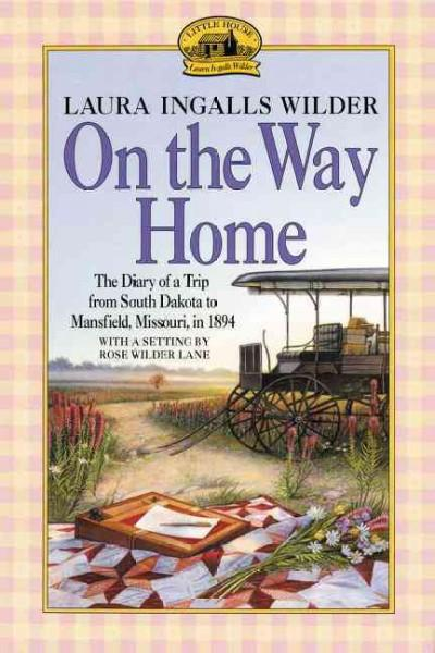 On the Way Home: The Diary of a Trip from South Dakota to Mansfield, Missouri, in 1894 (Paperback)