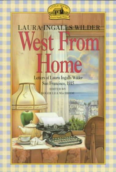West from Home: Letters of Laura Inglallswilder, San Francisco 1915 (Paperback)
