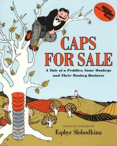 Caps for Sale: A Tale of a Peddler, Some Monkeys and Their Monkey Business (Paperback)