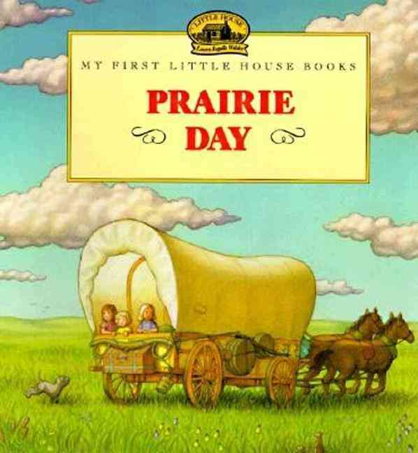 Prairie Day: Adapted from the Little House Books by Laura Ingalls Wilder (Paperback)