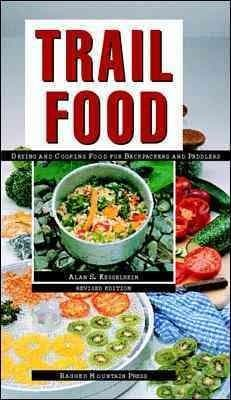 Trail Food: Drying and Cooking Food for Backpackers and Paddlers (Paperback)