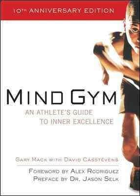 Mind Gym: An Athlete's Guide to Inner Excellence (Paperback)