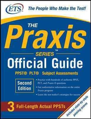 The Praxis Series Official Guide: Ppst, Plt, Subject Assessments (Paperback)