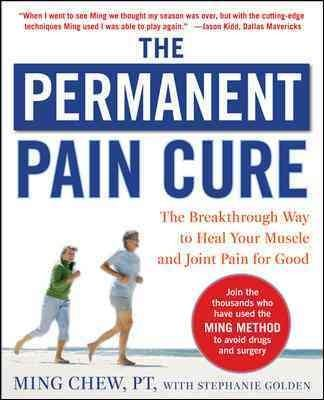 The Permanent Pain Cure: The Breakthrough Way to Heal Your Muscle and Joint Pain for Good (Paperback)